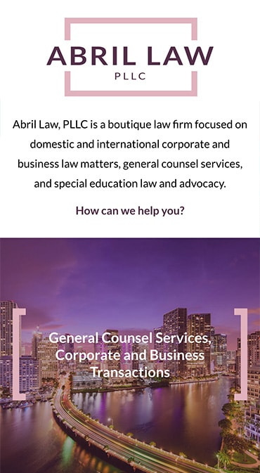 Responsive Mobile Attorney Website for Abril Law, PLLC