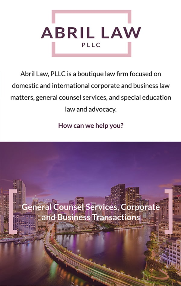 Mobile Friendly Law Firm Webiste for Abril Law, PLLC